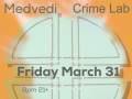 Crime Lab * Medvedi (TX) * The March Divide (TX) * Kid Dinosaur