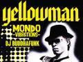 Yellowman * Mondo Vibrations * DJ Buddhafunk