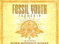Fossil Youth * Born Without Bones * Right On Kid! * Witless