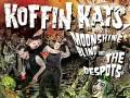 Koffin Kats * Moonshine Blind * The Coffin Stuffers