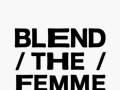 BLEND THE FEMME PRESENTS... LIVE MUSIC, ART, VENDORS, DJs, and more!