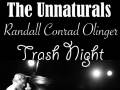 The Unnaturals | Trash Night | Randall Conrad Olinger