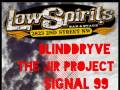 BlindDryve * The Jir Project * Signal 99 * Garry Martin Beasley