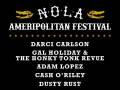 NOLA AMERIPOLITAN FEST:  Darci Carlson   Gal Holiday & The Honky Tonk Revue   Adam Lopez   Cash O