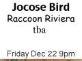 Jocose Bird, Racoon Riviera, tba