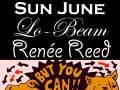 Sun June, Lo-Beam, Renée Reed