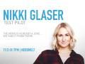 Nikki Glaser Test Pilot (FREE!)