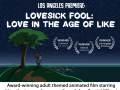 LOVESICK FOOL Animated Film Premiere