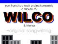 San Francisco Rock Project Presents: A Tribute to Wilco