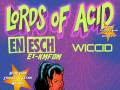 Lords of Acid * En Esch * Wiccid