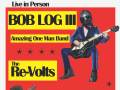Bob Log III, The Re-Volts, Isaac Rother & The Phantoms