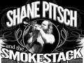 Shane Pitsch & the Smokestack Revue