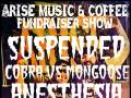 ARISE Music & Coffee Fundraiser Show! Suspended * Cobra vs Mongoose * Anesthesia * Brother Strange * Patema