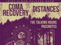 The Coma Recovery and Distances Joint Album Release Show * The Talking Hours * Pacenotes