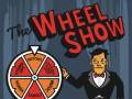 The Wheel Show