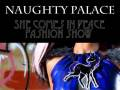 Naughty Palace plus She Comes In Peace Fashion Show