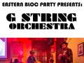 Eastern Bloc Party: G-String Orchestra