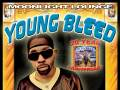 Young Bleed * BANDIT LORDZ * MAT-DRE & BIG MIKE THE MACK * TRU-THOUGHT * SKRIPT-O * DMIZE