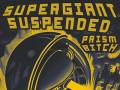 SuperGiant  * Suspended * Prism Bitch