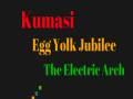 Kumasi   Egg Yolk Jubilee   The Electric Arch