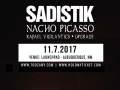 Sadistik w/  Nacho Picasso