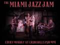 The Miami Jazz Jam & Theatre de Underground Open Mic