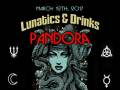 Lunatics & Drinks with Pandora Black, DJ Carlos Menendez, & DJ Strummer