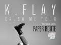 K.Flay * Paper Route * Daye Jack