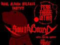 SouthBound & Fear Those Within CD Release Show * Noctaphetamine * Phx Amongst The Dead * Futilitarian