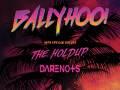 Ballyhoo! * The Holdup * Darenots
