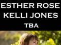 Esther Rose | Kelli Jones | tba