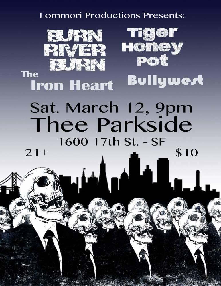 Tiger Honey Pot, Burn River Burn (CD Release), The Iron Heart, Bullywest
