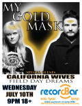 My Gold Mask * California Wives * Field Day Dreams