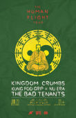 Kingdom Crumbs, Kung Foo Grip, Nu Era, The Bad Tenants