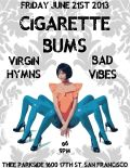 Cigarette Bums, Virgin Hymns, Bad Vibes