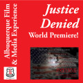 Justice Denied: World Premiere
