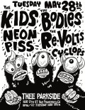 The Kids, The Bodies, Neon Piss, The Re-volts, Cyclops