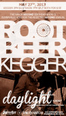 Root Beer Kegger & Show With Daylight