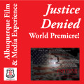 Justice Denied – World Premiere