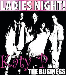 """Ladies Night"" with Katy P and the Business"