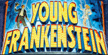 YOUNG FRANKENSTEIN- The New Mel Brooks Musical