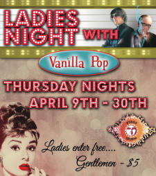 Ladies Night! with Vanilla Pop