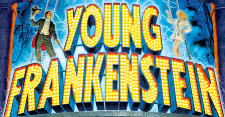 YOUNG FRANKENSTEIN- The New Mel Brook's Musical
