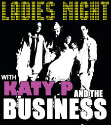 Ladies Night! With Katy P and the Business