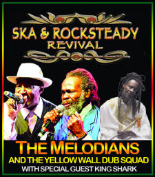 The Ska and Rocksteady Revival Tour featuring The Melodians and The Yellow Wall Dub Squad