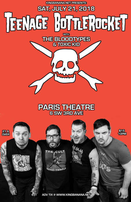 TEENAGE BOTTLEROCKET *SHOW MOVED TO PARIS THEATRE (10PM SHOW)