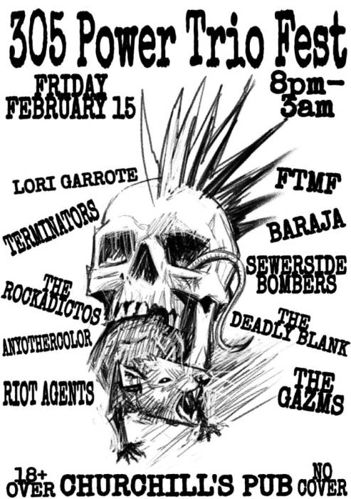 POWER TRIO NIGHT - Lori Garrote, Terminators, The Rockadictos, Baraja, Sewerside Bombers, The Deadly Blank, Any Other Color, The Gazms, Riot Agents, FTMF
