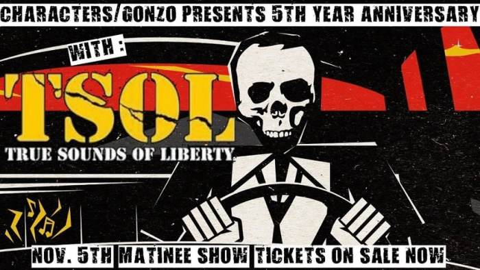 TSOL Characters/Gonzo Presents 5yr Anniversary Sunday Matinee