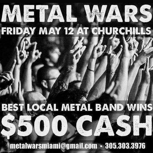 METAL WARS • $500 for the winner. Fri May 12th Churchill
