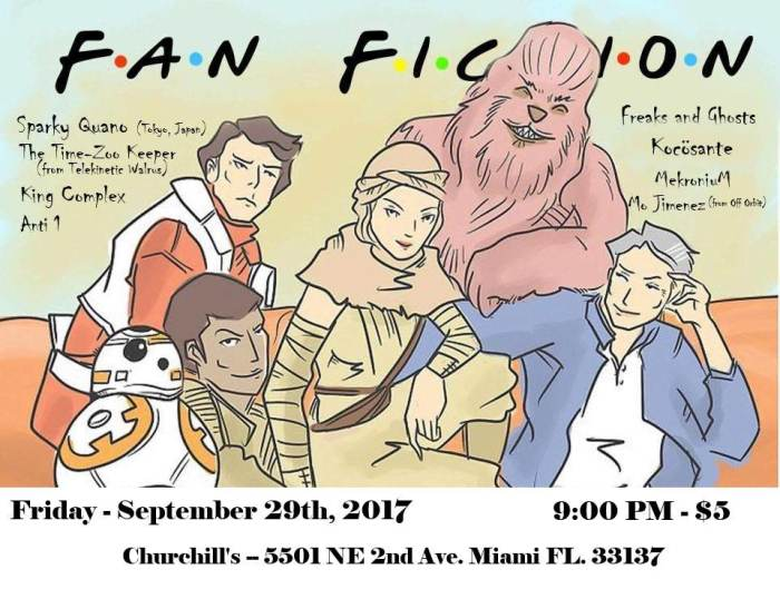 Fan Fiction with Sparky Quano (Japan), King Complex (Tallahassee, FL), Anti 1, Mo Jimenez (Off Orbit), MekroniuM, The Time-Zoo Keeper (of Telekinetic Walrus), Trap Lord Vader